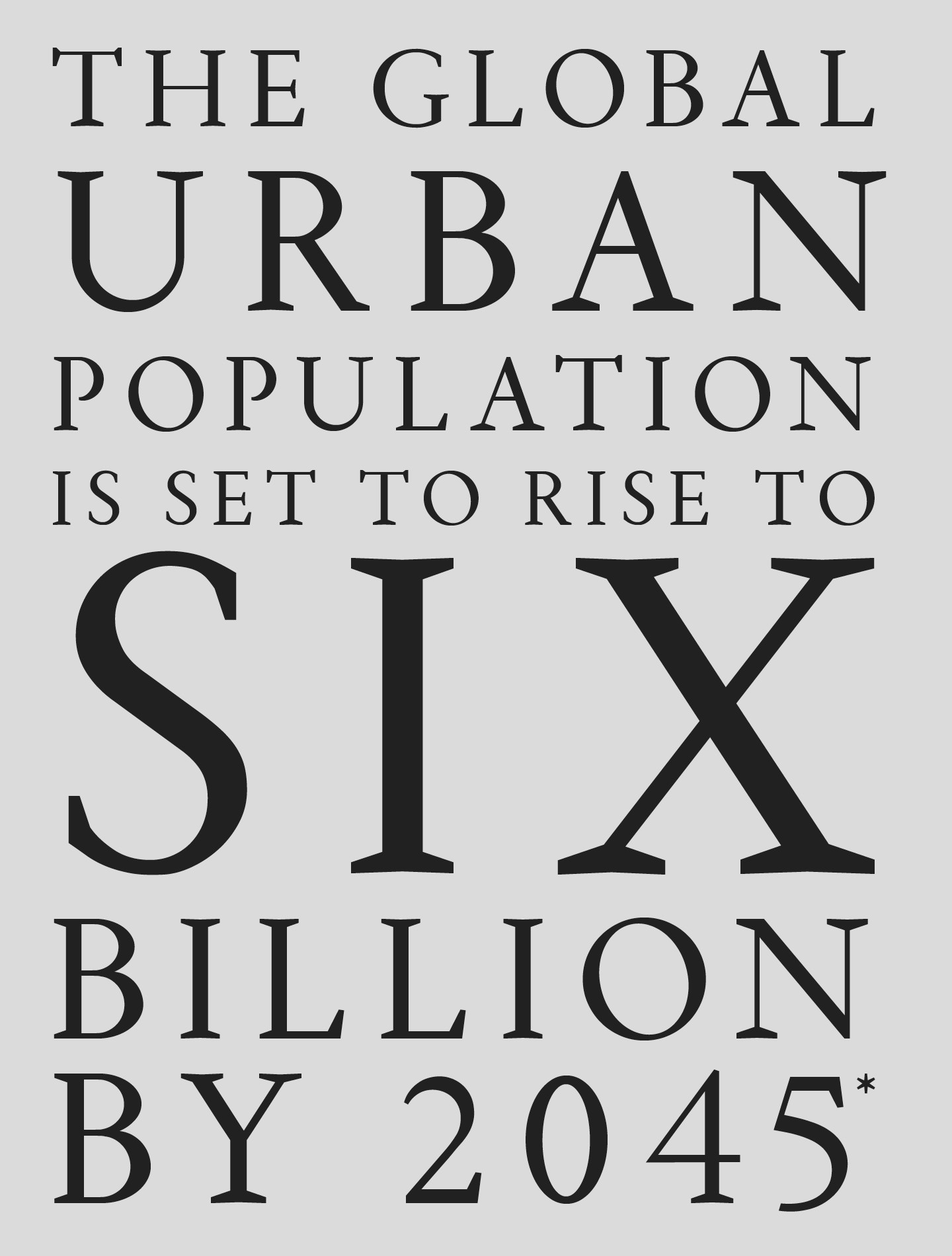 Poster saying: The global urban population is set to rise to six billion by 2045